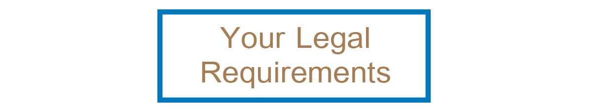 Click here for Your Legal Requirements