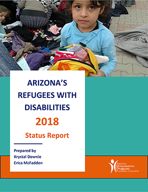 Arizona Refugees with Disabilities: 2018 Status Report