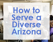 How to Serve a Diverse Arizona