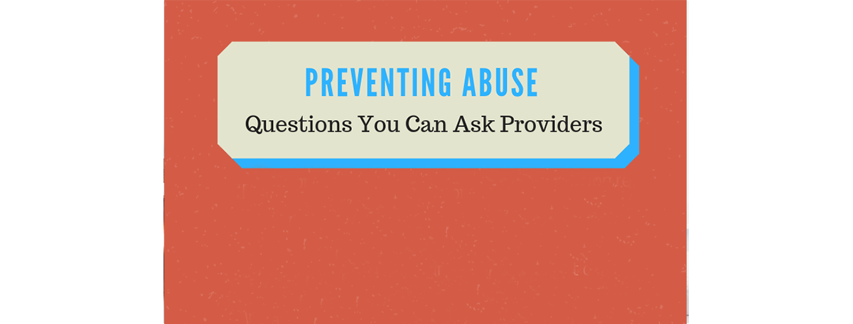 Preventing Abuse - Questions You Can Ask Providers