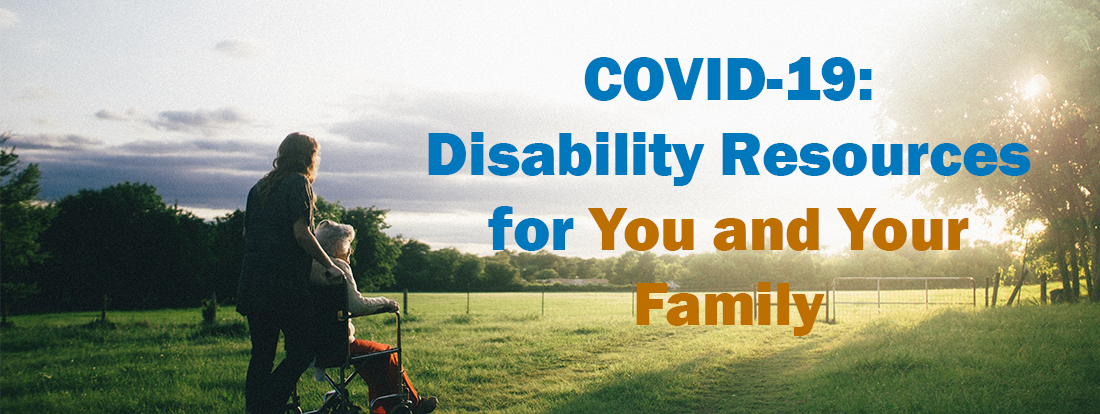 COVID19: Disability Resources for You and Your Family