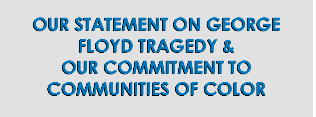 Our Statement on George Floyd Tragedy and Our Commitment to Communities of Color